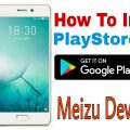 App To Install Playstore In Your Meizu Phone