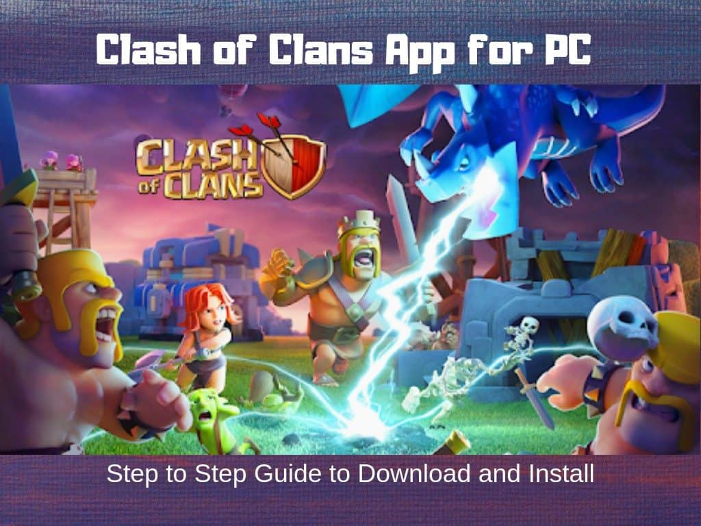How To Download And Install Clash Of Clans For Pc Windows