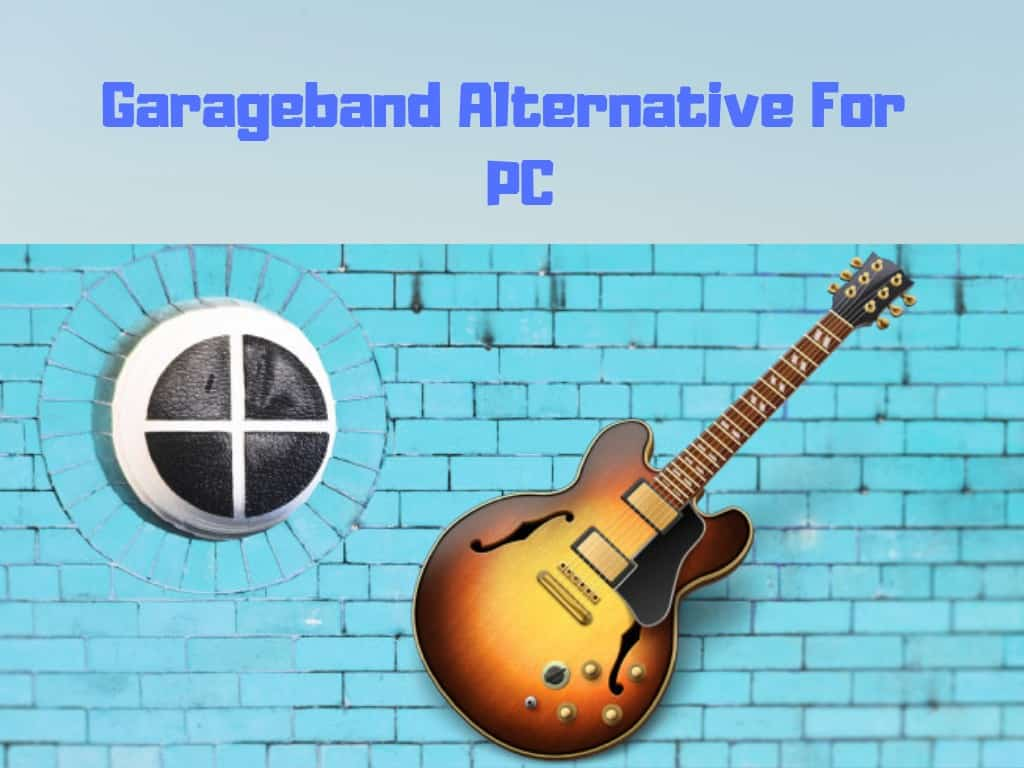 Garageband Alternative For PC