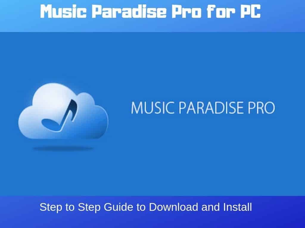 Music Paradise Pro for PC