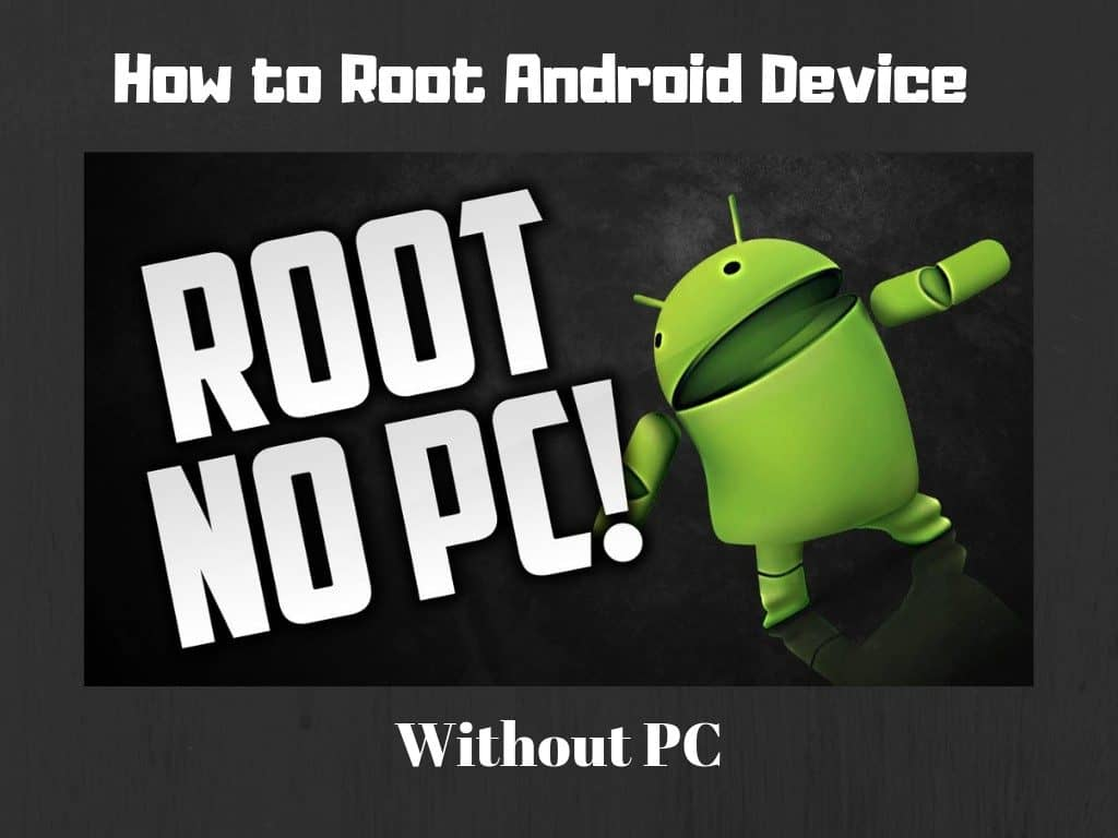 Root Android Without PC Windows