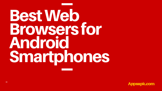 Best Web Browsers for Android Smartphones