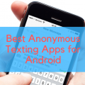 Best Anonymous Texting Apps for Android You Must Download