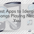 Best Apps to Identify Songs Playing Near You