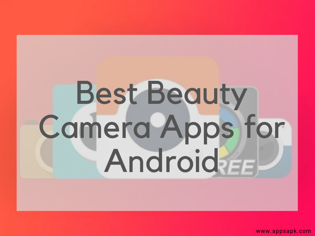 Best Beauty Camera Apps