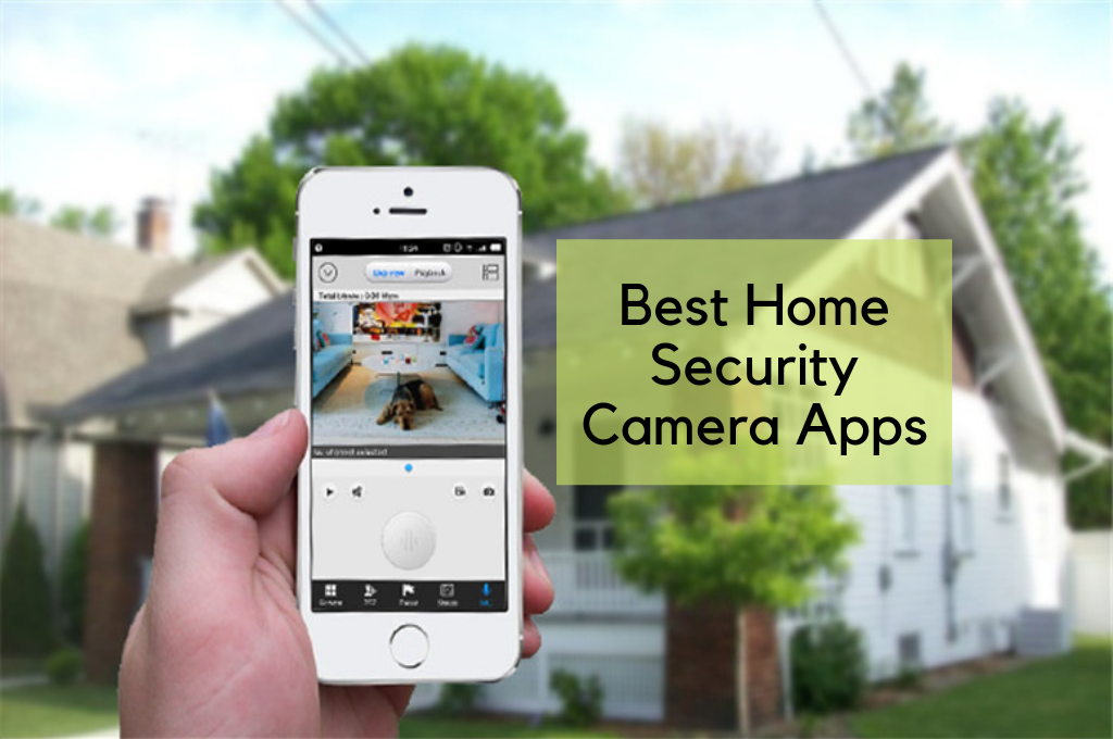 Best Home Security Cameras Apps