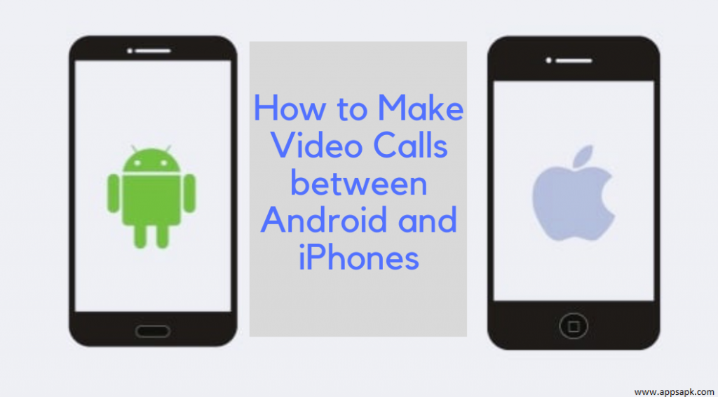 How to Make Video Calls between Android and iPhones