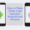 Make Video Calls between Android and iPhone | All Information Here