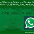 Best Whatsapp Status and Quotes for Him/Her (Cute, Funny, Sad, Attitude)