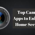 Top Camera Apps to Enhance Home Security