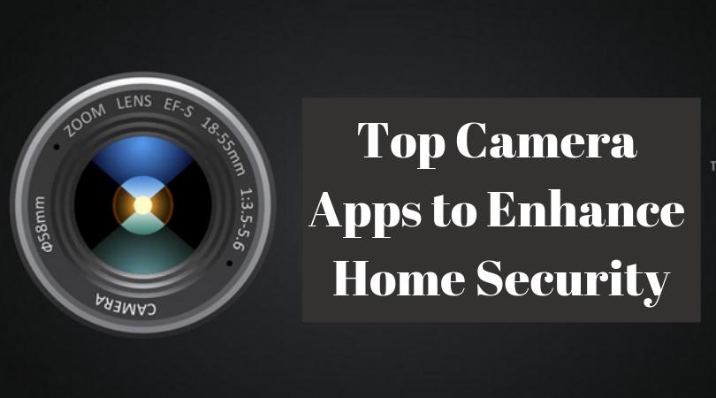Các ứng dụng máy ảnh hàng đầu để tăng cường bảo mật gia đình