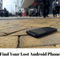 How to find your lost Android Phone A Complete Guide