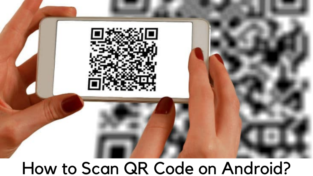 Scan QR Codes on Androi