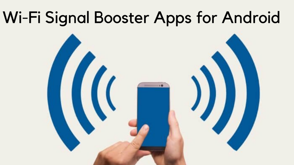 Best Free Wi-Fi Signal Boosters Apps