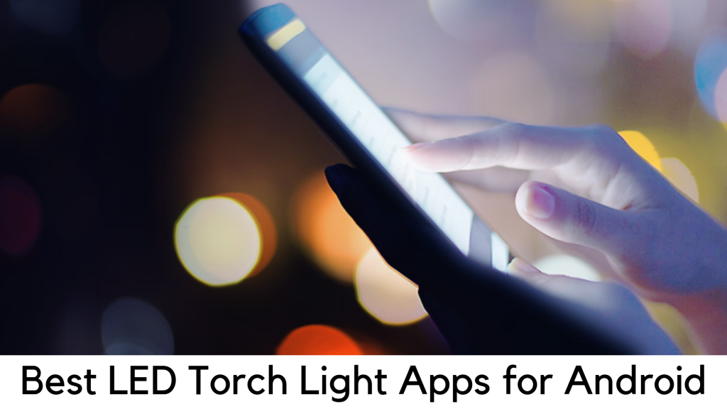 Best LED Torch Light APK | APK Download For Android