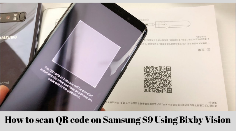 How to scan QR code on Samsung S9 Using Bixby Vision