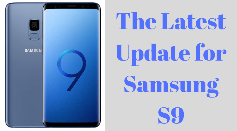 The Latest Update for Samsung S9